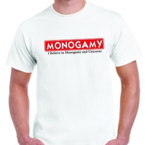 I Believe in Monogamy and Unicorns T Shirt-0