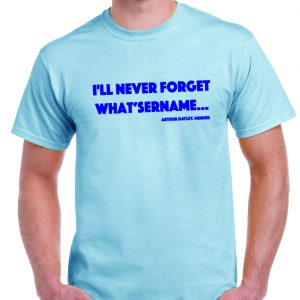 "Arthur Daley 'Whatsername"" T Shirt-0"
