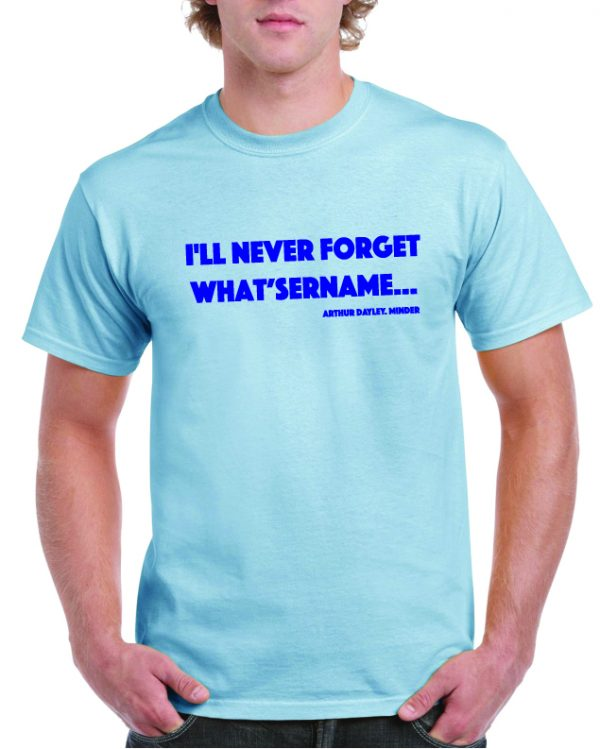"Arthur Daley 'Whatsername"" T Shirt"