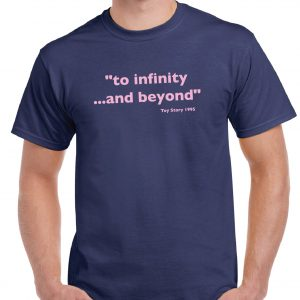 """Toy Story Quote """"To Infinite and beyond"""" T Shirt-0"""