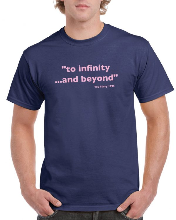 """Toy Story Quote """"To Infinite and beyond"""" T Shirt"""