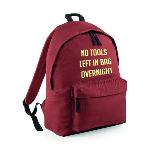 No Tools Left in Bag Overnight funny Rucksack/Backpack INCLUDING FREE DELIVERY-0