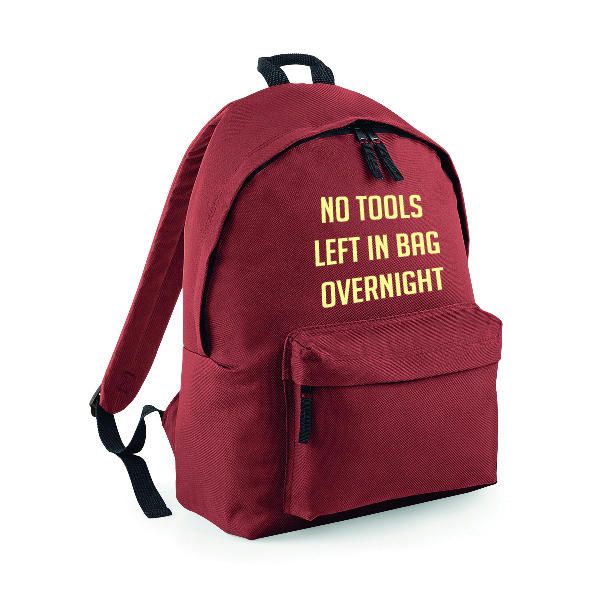 No Tools Left in Bag Overnight funny Rucksack/Backpack INCLUDING FREE DELIVERY