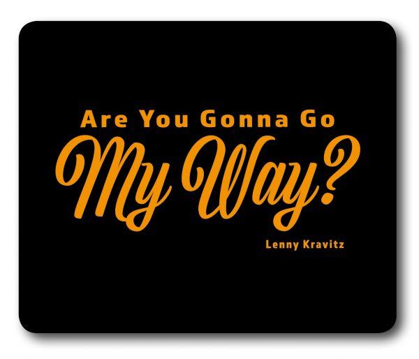 Lenny Kravitz – Are you gonna go my Way? Lyrics Mousemat