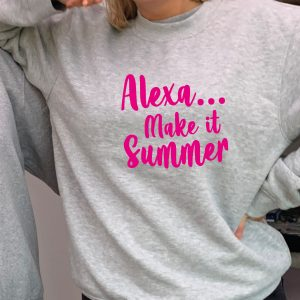 """Alexa... Make it Summer"" beautiful thick grey Exclusive sweatshirt including Free Delivery-0"