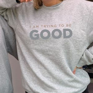 I am Trying to Be Good - Beautiful superior quality O'l Faithful Grey Sweatshirt including Free Delivery-0