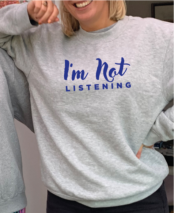 """""""I'm Not Listening"""" – Superior quality O'l Faithful grey Unisex Sweatshirt exclusive to Hokey Cokey Productions including Free Delivery"""