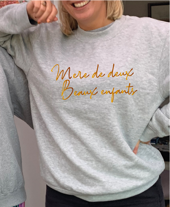'Mother of two' (francais)- Superior quality Gold printed O'l Faithful grey Unisex Sweatshirt exclusive to Hokey Cokey Productions including Free Delivery