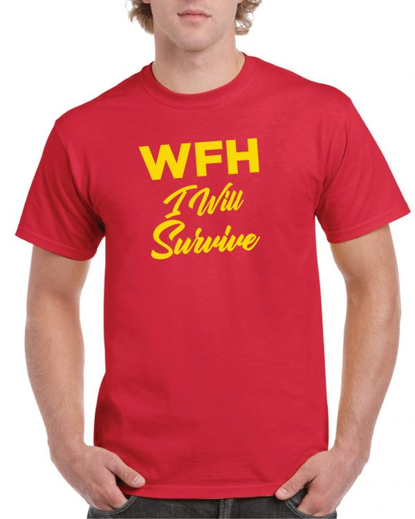 Working From Home – I Will Survive – fantastic emergency Red T Shirt inc free delivery