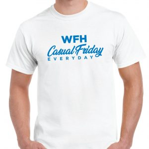 Working From Home - Casual Friday T Shirt inc Free Delivery-0