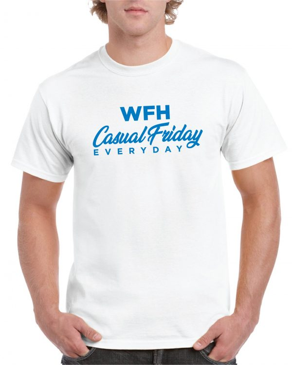 Working From Home – Casual Friday T Shirt inc Free Delivery