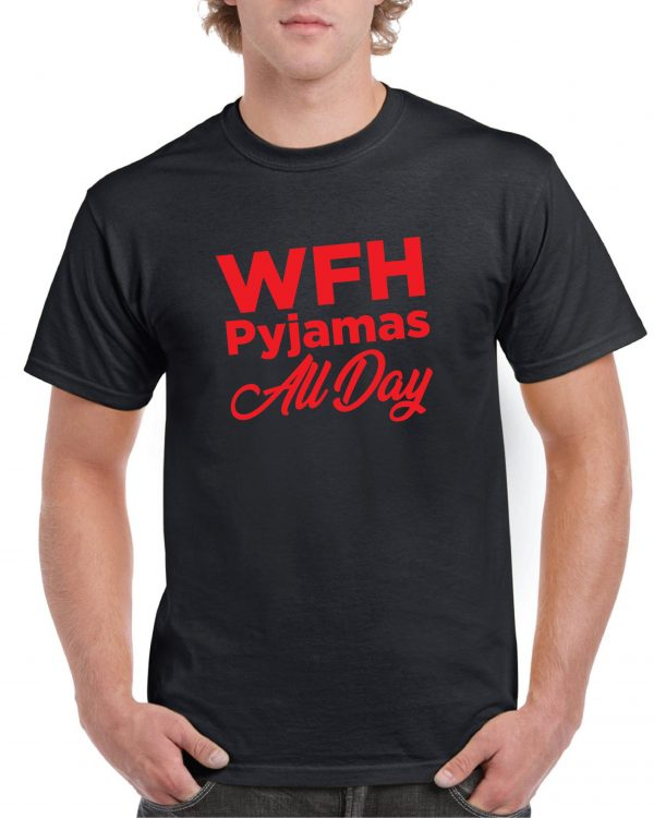 Working From Home – 'Pyjamas All Day' fantastic T Shirt inc FREE DELIVERY