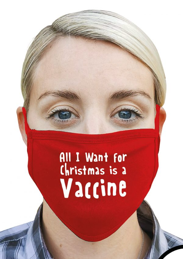 All I Want for Christmas is a Vaccine – Christmas Face Mask