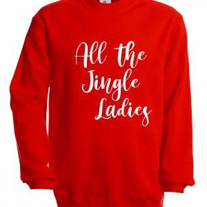 All the Jingle Ladies - Christmas Sweat