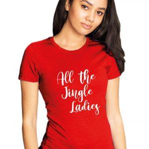 All the Jingle Ladies - Christmas Womens T Shirt