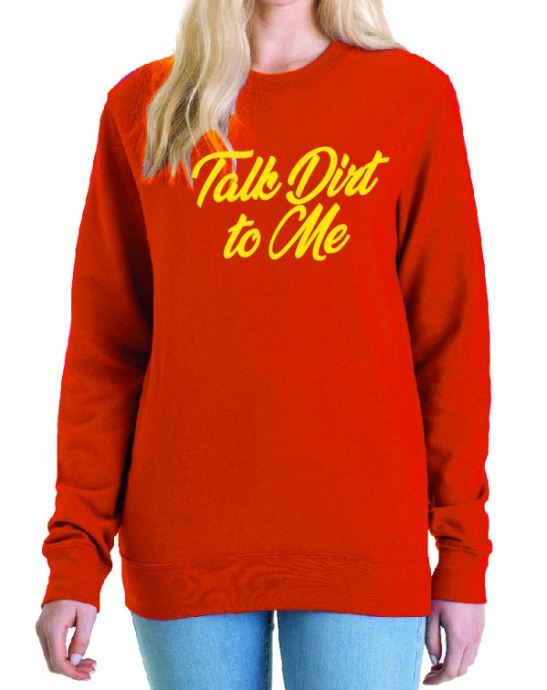 Talk Dirt to Me – Sustainable Organic Unisex Sweatshirt