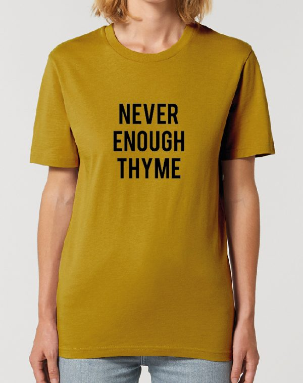 Never Enough Thyme – fantastic Gardening themed Unisex T-Shirt